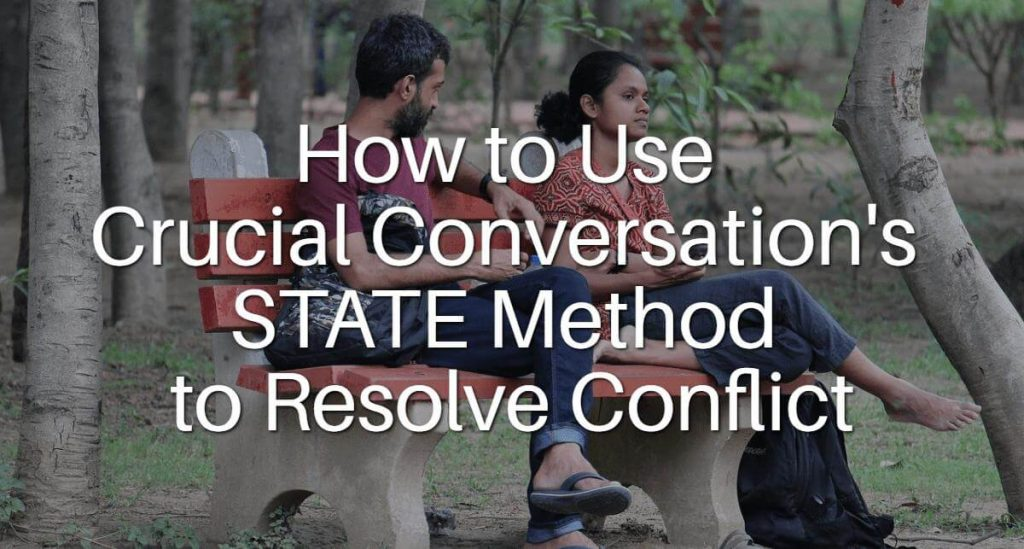 How to Use Crucial Conversations State Method to Resolve Conflict