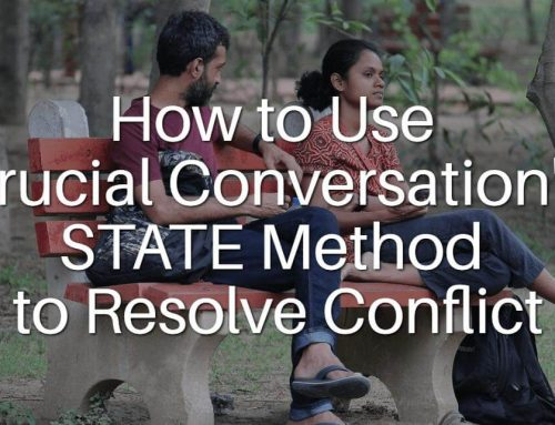 How to Use Crucial Conversation's STATE Method to Resolve Conflict