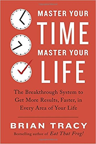 master your time master your life by Brian Tracy