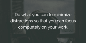 ways to improve work performance - minimize distractions
