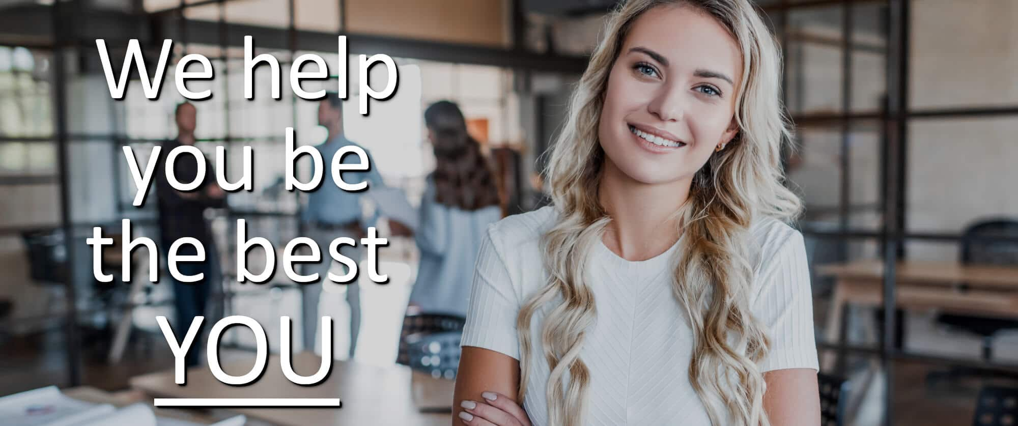 We help you be the best YOU - business woman in office setting