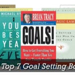 The Top 7 Goal Setting Books For Extraordinary Success (In Life and Business)