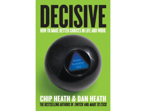Book Summary: Decisive  – How to Make Better Choices in Life and Work