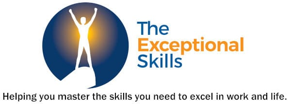 The Exceptional Skills - Helping You Master The Skills You Need To Excel in Work and Life